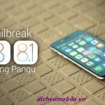 Hướng dẫn Jailbreak iOS 8/8.1 bằng công cụ Pangu mới nhất