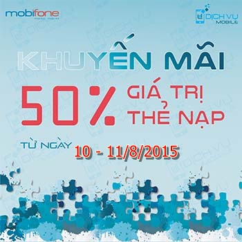 Khuyến mãi Mobifone tặng 50% thẻ nạp ngày 10 đến 11/8/2015