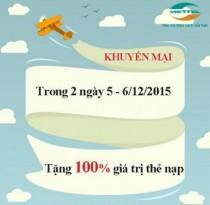 Viettel khuyến mãi 100% khi nạp thẻ ngày 5, 6/12/2015
