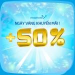 Vinaphone khuyến mãi 50% giá trị thẻ nạp ngày 4/12/2015