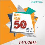 Khuyến mãi Viettel tặng 50% thẻ nạp ngày 15/1/2016.