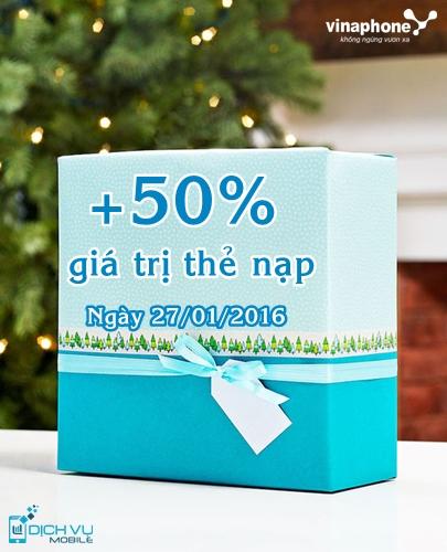 Khuyến mãi Vinaphone ngày vàng tặng 50% thẻ nạp 27/1/2016