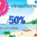 Vinaphone khuyến mãi ngày vàng 15/1/2016 tặng 50% thẻ nạp