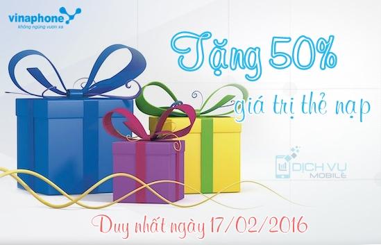 Khuyến mãi Vinaphone ngày vàng tặng 50% thẻ nạp 17/2/2016