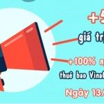 Vinaphone khuyến mãi 50% thẻ nạp ngày vàng 13/02/2016