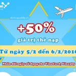 Vinaphone khuyến mãi tặng 50% thẻ nạp ngày 5 và 6/2/2016