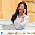 Khuyến mãi đăng ký gói T70 Viettel dùng data, gọi miễn phí