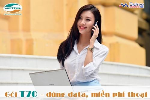 Khuyến mãi T70 Viettel – dùng data, miễn phí thoại