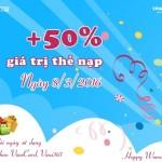 Khuyến mãi Vinaphone tặng 50% thẻ nạp ngày vàng 8/3/2016
