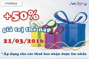 Mobifone khuyến mãi 50% giá trị thẻ nạp ngày 21/03