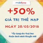 Khuyến mãi Mobifone tặng 50% thẻ nạp ngày 28/3/2016