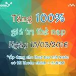 Vinaphone khuyến mãi tặng 100% thẻ nạp ngày 15/3/2016