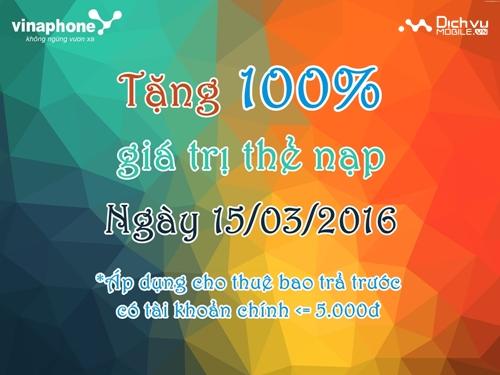 Vinaphone khuyến mãi 100% thẻ nạp ngày 15/3