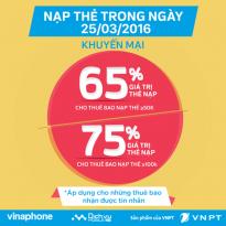 Vinaphone khuyến mãi 65% – 75% thẻ nạp ngày 25/03