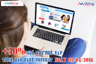 Tặng Data bằng 50% nạp thẻ cho Fast Connect ngày 5/4/2016