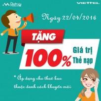 Viettel khuyến mãi 100% giá trị thẻ nạp ngày 22/04/2016