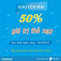 Vinaphone khuyến mãi nạp thẻ ngày vàng 14/4/2016