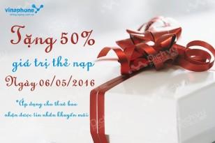 Khuyến mãi cục bộ Vinaphone tặng 50% ngày 6/5/2016