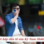 Tiết kiệm chi phí sử dụng với sim Kỳ Nam Mobifone