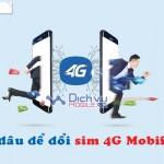 Đến đâu để đổi sim 4G Mobifone từ ngày 1/7/2016?