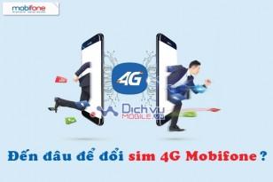 Đến đâu để đổi sim 4G Mobifone?