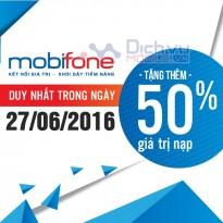Khuyến mãi nạp thẻ Mobifone tặng 50% ngày 27/06/2016