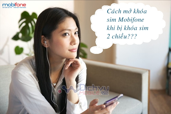 nguyen-nhan-va-cach-khac-phuc-khi-bi-khoa-sim-mobifone-2-chieu