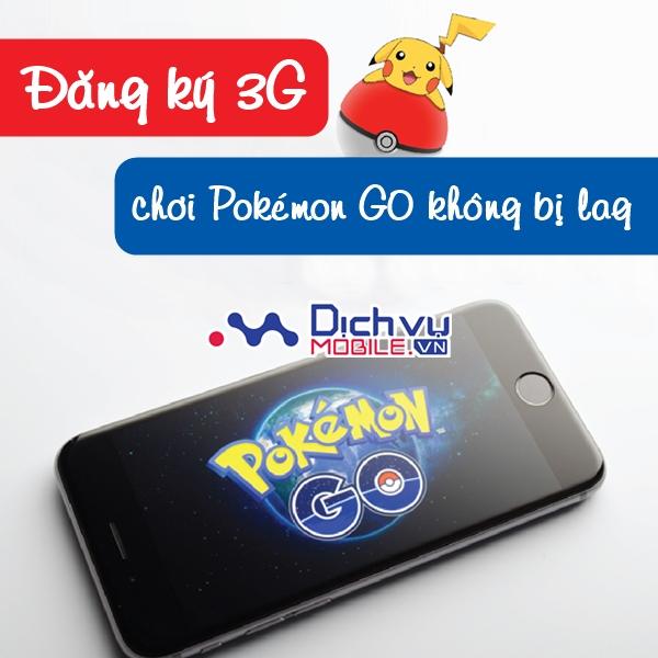Cách đăng ký 3G chơi Pokémon GO không bị lag