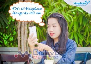 cach-doi-so-dien-thoai-vinaphone-khong-can-doi-sim