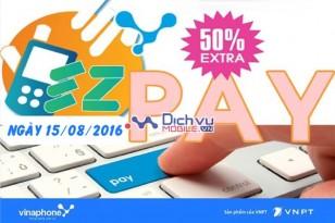 Vinaphone khuyến mãi thẻ nạp qua EZPay ngày 15/8/2016