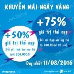 Vinaphone khuyến mãi 50% đến 75% thẻ nạp ngày vàng 11/8/2016