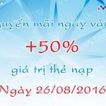 Vinaphone khuyến mãi nạp thẻ tặng 50% ngày vàng 26/8/2016