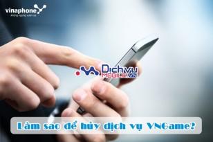Hủy dịch vụ VNGame từ tổng đài 9097 Vinaphone