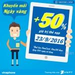 Vinaphone khuyến mãi tặng 50% thẻ nạp ngày vàng 23/9/2016