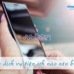 Các dịch vụ tiện ích hấp dẫn thuê bao Vinaphone nên biết