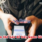 Hướng dẫn hủy dịch vụ Game Club của Vinaphone qua 9117