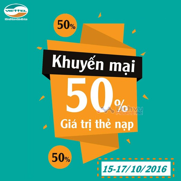 Viettel khuyến mãi 50% giá trị thẻ nạp ngày 15-17/10/2016