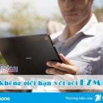 Đăng ký gói EZMAX của Vinaphone ưu đãi 5GB data chỉ 70k tháng