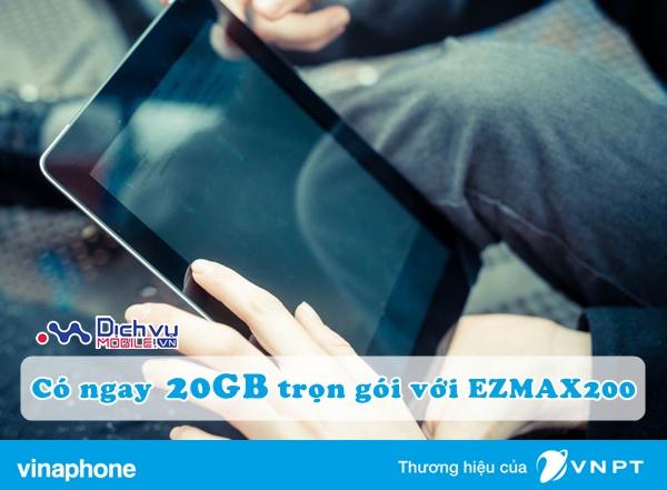 Có ngay 20GB siêu khủng với gói EZMAX200 Vinaphone