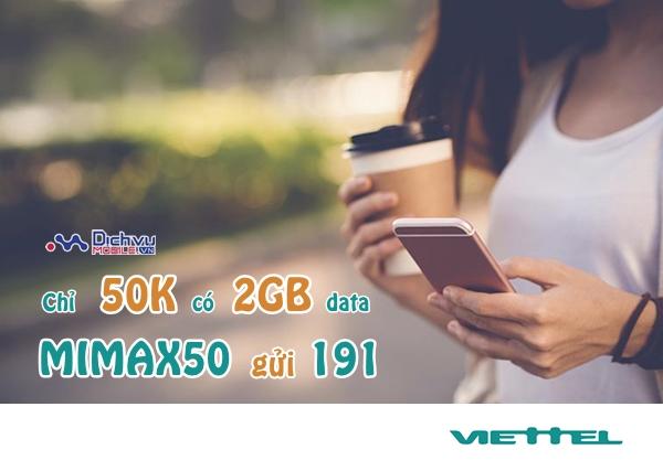 Đăng ký gói MiMax50 Viettel có ngay 2GB chỉ 50.000đ
