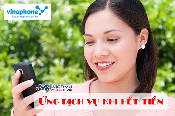 Gọi, nhắn tin, 3G khi hết tiền với dịch vụ Ứng dịch vụ Vinaphone
