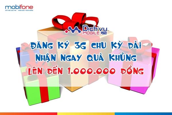 Nhận quà đến 1 triệu đồng khi đăng ký 3G Mobifone chu kỳ dài