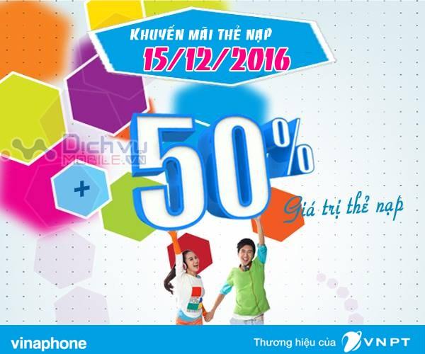 Vinaphone khuyến mãi 50% giá trị thẻ nạp ngày 15/12/2016