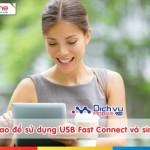 Cách sử dụng USB Fast Connect và sim 3G Mobifone hiệu quả