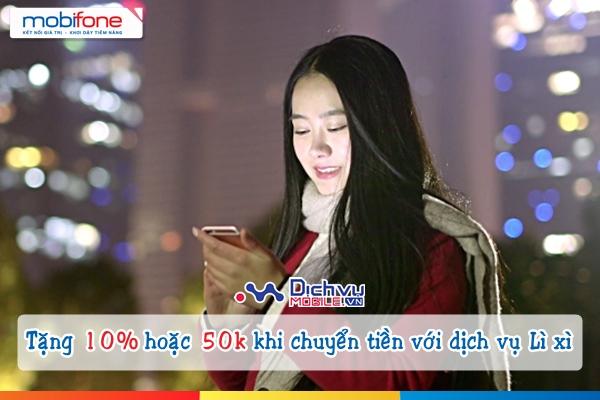 Chuyển tiền Mobifone nhận ngay 10% số tiền chuyển hoặc 50.000đ