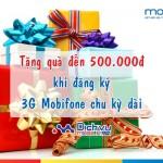 Đăng ký 3G nhận ngay quà khủng trị giá đến 500.000đ từ Mobifone