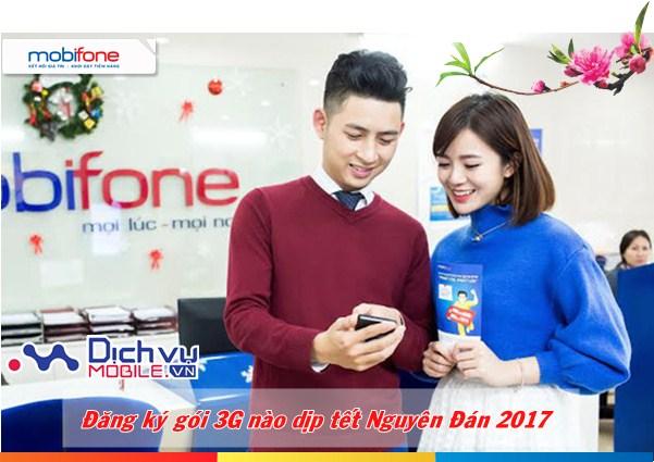 Đăng ký gói 3G Mobifone nào chơi Tết Đinh Dậu 2017
