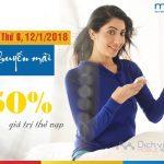 Mobifone khuyến mãi 50% giá trị thẻ nạp ngày 12/1/2018 toàn quốc