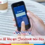 Cách hủy gói cước Facebook Mobifone qua đầu số 999