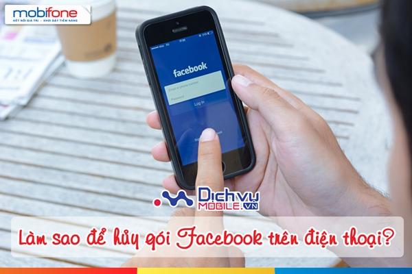 Cách hủy gói Facebook Mobifone